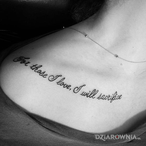 Tatuaż for those i love i will sacrifice - napisy